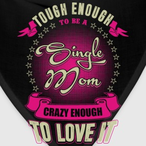 Single mom - Tough enough to be a single mom - Bandana