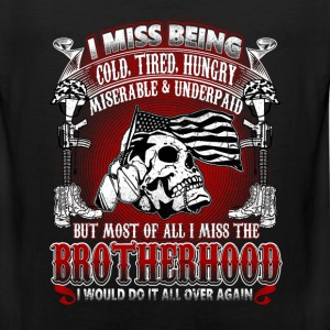 Brotherhood - Cold, tired, hungry, miserable - Men's Premium Tank