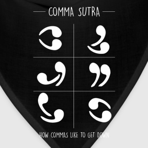 Comma sutra - How commas like to get down - Bandana