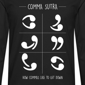 Comma sutra - How commas like to get down - Men's Premium Long Sleeve T-Shirt
