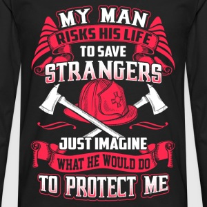Firefighter - Risks his life to save strangers - Men's Premium Long Sleeve T-Shirt
