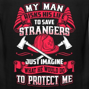 Firefighter - Risks his life to save strangers - Men's Premium Tank