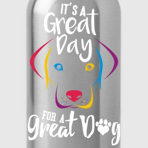Dog - It's a great day for a great dog - Water Bottle