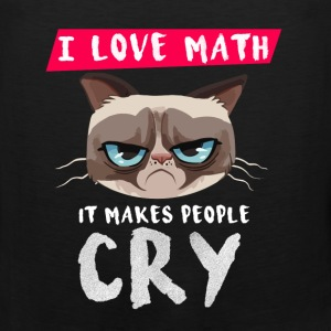 I love Math - It makes people cry - Men's Premium Tank
