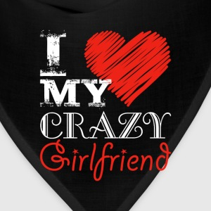 I love my crazy girlfriend - Bandana