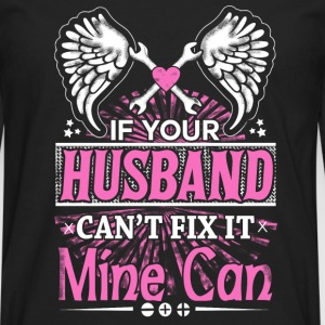 Mechanic - If your husband can't fix it, mine can - Men's Premium Long Sleeve T-Shirt