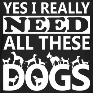 Yes I really need all these dogs - Men's Premium Long Sleeve T-Shirt
