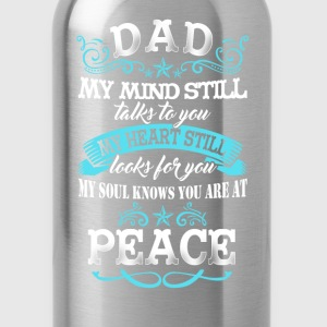 Dad - My soul knows you are at peace - Water Bottle