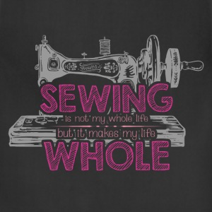 Sewing - Not my whole life but makes my life whole - Adjustable Apron