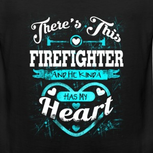 Firefighter - He kinda has my heart - Men's Premium Tank