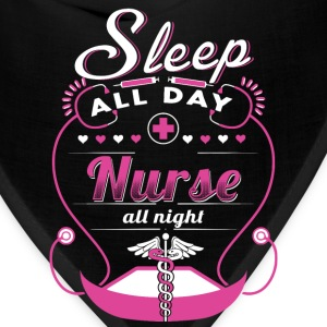 Nurse all night - Sleep all day - Bandana