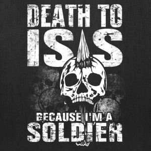 I'm a Soldier - Death to ISIS - Tote Bag