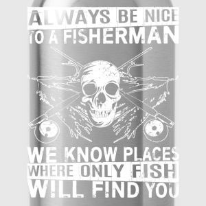 Fisherman - Places where only fish will find you - Water Bottle