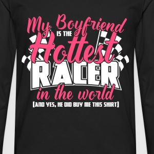 Racer - My boyfriend is the hottest in the world - Men's Premium Long Sleeve T-Shirt