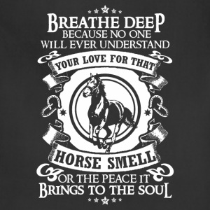 Horse smell - The peace it brings to the soul - Adjustable Apron