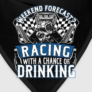 Racing weekend - With a chance of drinking - Bandana