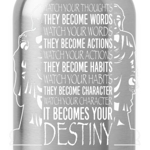 Quote - Watch your thoughts, become your destiny - Water Bottle