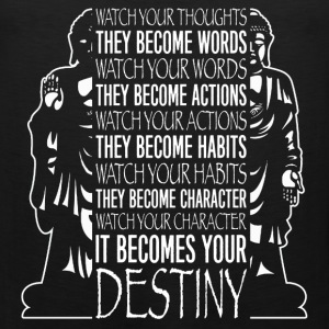 Quote - Watch your thoughts, become your destiny - Men's Premium Tank