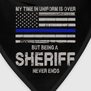 Sheriff never ends - My time in uniform is over - Bandana