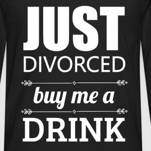 Just divorced buy me a drink - Men's Premium Long Sleeve T-Shirt