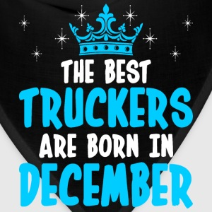 The Best Truckers Are Born In December T-Shirts - Bandana