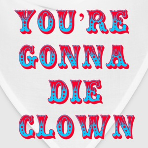 You're Gonna Die Clown - Happy Gilmore T-Shirts - Bandana
