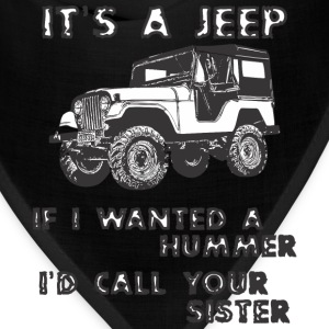 IT IS A JEEP - Funny saying - Bandana