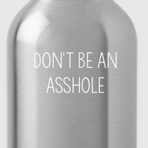 Dont Be - Water Bottle