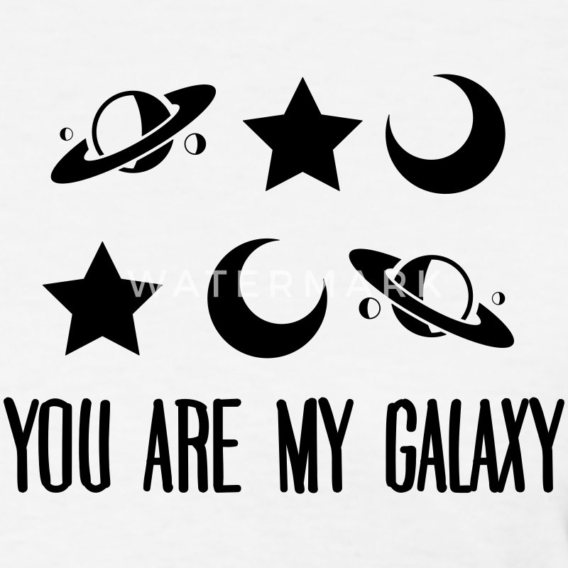 You Are My Galaxy T-Shirts - Women's T-Shirt