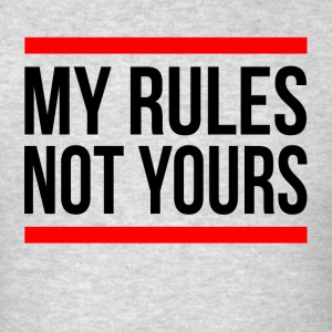 MY RULES NOT YOURS Sportswear - Men's T-Shirt