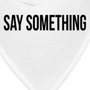 SAY SOMETHING FUNNY QUITE SILENT ICE BREAKER Hoodies - Bandana