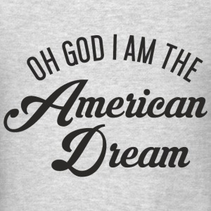 Oh God i am the American Dream Tanks - Men's T-Shirt