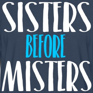 Sisters Before Misters T-Shirts - Men's Premium Long Sleeve T-Shirt
