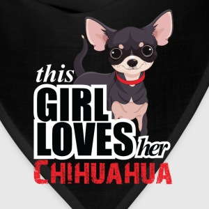 this girl loves her chihuahua T-Shirts - Bandana