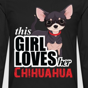 this girl loves her chihuahua T-Shirts - Men's Premium Long Sleeve T-Shirt