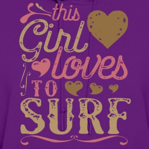 This Girl Loves To Surf Surfing T-Shirts - Women's Hoodie