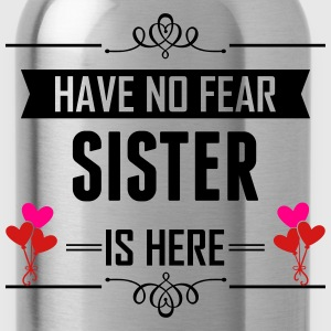 Have No Fear Sister Is Here T-Shirts - Water Bottle