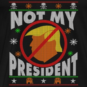 Trump Not My President Ugly Christmas sweater Long Sleeve Shirts - Men's Premium T-Shirt