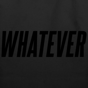 Whatever T-Shirts - Eco-Friendly Cotton Tote