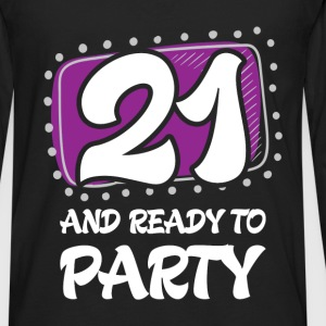 21st birthday - 21 and ready to party - Men's Premium Long Sleeve T-Shirt