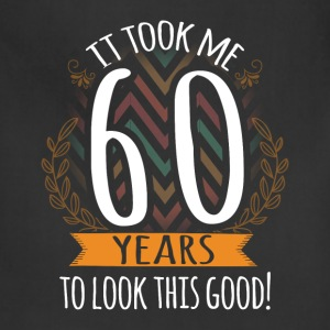 60th birthday - It took me 60 years to look this g - Adjustable Apron
