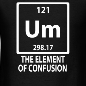 The Element Of Confusion - Men's T-Shirt