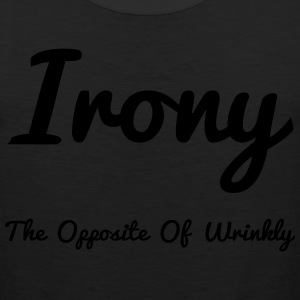 Irony Opposite Of Wrinkly - Men's Premium Tank