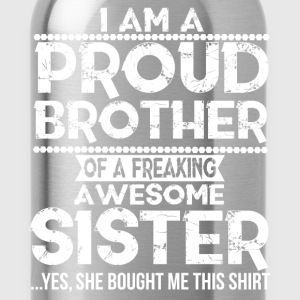 I'm A Proud Brother Of A Freaking Awesome Sister T-Shirts - Water Bottle