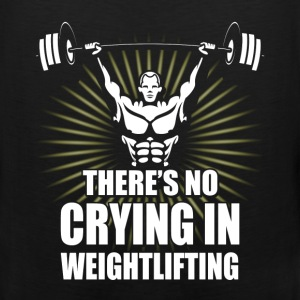 Weightlifting - There's no crying in weightlifting - Men's Premium Tank