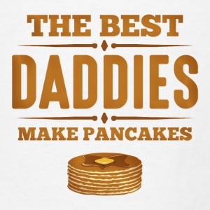 Best Daddies Make Pancakes Aprons - Men's T-Shirt