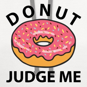 Donut Judge Me T-Shirts - Contrast Hoodie