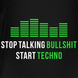 Stop talking Bullshit Start Techno Bags & backpacks - Toddler Premium T-Shirt