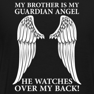 My Brother Is My Guardian Angel Long Sleeve Shirts - Men's Premium T-Shirt