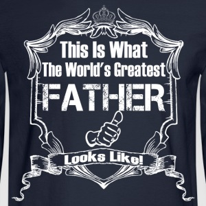 Worlds Greatest Father Looks Like T-Shirts - Men's Long Sleeve T-Shirt